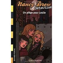 Nancy Drew détective. 3, Un piège pour Leslie