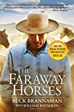 img - for The Faraway Horses: The Adventures and Wisdom of One of America's Most Renowned Horsemen by Buck Brannaman (2003-07-01) book / textbook / text book