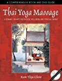 Front cover for the book Thai Yoga Massage: A Dynamic Therapy for Physical Well-Being and Spiritual Energy by Kam Thye Chow