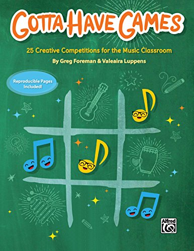 Competition Game - Gotta Have Games: 25 Creative Competitions for the Music Classroom