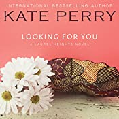 Looking for You : A Laurel Heights Novel, Book 4 | Kate Perry
