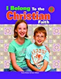 I Belong to the Christian Faith, Katie Dicker and Sam Dilkes, 1435830326