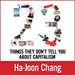 23 Things They Don't Tell You about Capitalism | Ha-Joon Chang