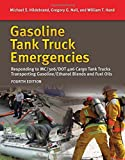 img - for Gasoline Tank Truck Emergencies: Responding to MC/306/DOT 406 Cargo Tank Trucks Transporting Gasoline/Ethanol Blends and Fuel Oils book / textbook / text book