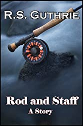 Rod and Staff (A Short Story)