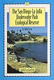 The San Diego-La Jolla Underwater Park Ecological Reserve, Vol. 1: La Jolla Cove
