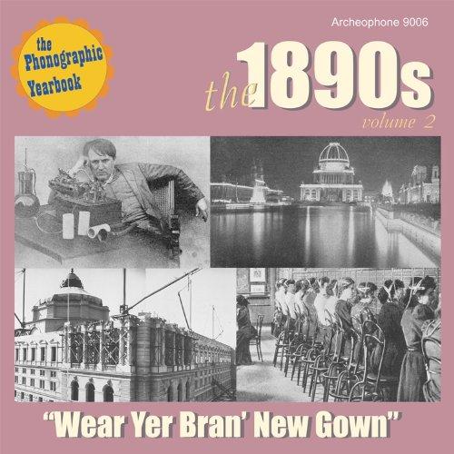The 1890s, Volume 2: Wear Yer Bran' New Gown