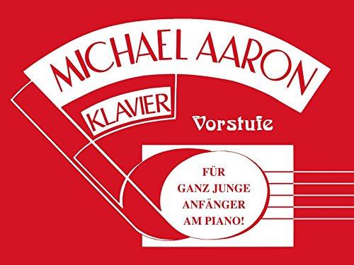 Michael Aaron Klavierschule  Vorstufe: Für ganz junge Anfänger am Piano