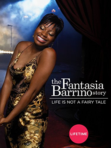 The Fantasia Barrino Story: Life is Not a Fairy Tale