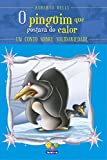 Sentimentos: o pinguim que gostava do calor (solidariedade)