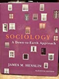 Sociology: A Down-To-Earth Approach, James M. Henslin, 0205096573