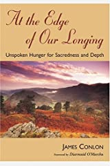 At the Edge of Our Longing: Unspoken Hunger for Sacredness and Depth (Jesus Speaks Today) Paperback