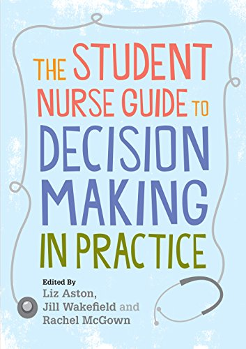 The Student Nurse Guide to Decision Making in Practice Pdf