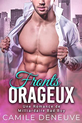Fronts orageux: Une Romance de Milliardaire Bad Boy (French Edition)