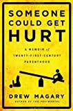 Someone Could Get Hurt: A Memoir of Twenty-First-Century Parenthood, Books Central