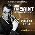 The Saint Goes Underground Radio/TV Program by Leslie Charteris Narrated by Vincent Price