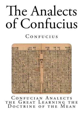 The Analects of Confucius: Confucian Analects the Great Learning the Doctrine of the Mean (The Chinese Classics - Confucius) pdf epub