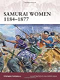 Samurai Women 1184-1877, Stephen Turnbull, 1846039517