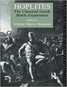 an essay of hoplites the classical greek battle experience by victor davis hanson Hoplites, the classical greek battle experience - victor davis hansonepub 7 torrent download locations thepiratebayse hoplites: the classical greek battle experience other e-books.