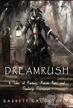 Dreamrush by [Calcaterra, Garrett]