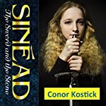 Sinead, the Sword and the Stone | Conor Kostick