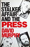 The Stalker Affair and the Press, Murphy, David, 0044454120