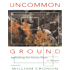 Uncommon Ground: Rethinking the Human Place in Nature