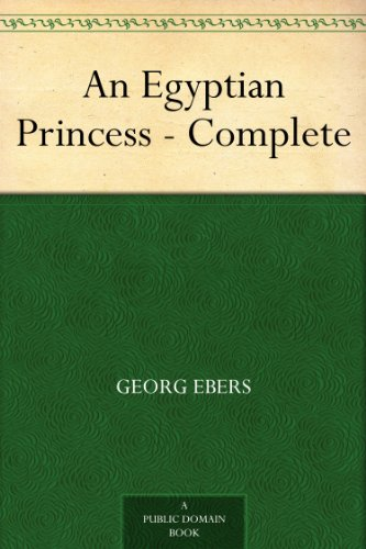 An Egyptian Princess - Complete by [Ebers, Georg]