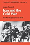 img - for Iran and the Cold War: The Azerbaijan Crisis of 1946 (Cambridge Middle East Library) by Louise Fawcett (2009-06-01) book / textbook / text book
