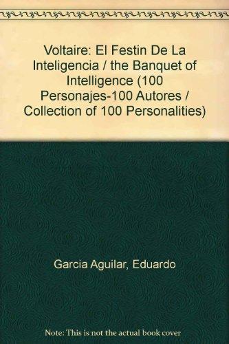 Descargar Libro Voltaire: El Festin De La Inteligencia / The Banquet Of Intelligence Eduardo Garcia Aguilar