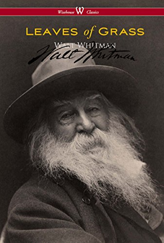 Leaves of Grass (Wisehouse Classics - Authentic Reproduction of the 1855 First Edition) (Walt Whitman Leaves Of Grass Full Text)