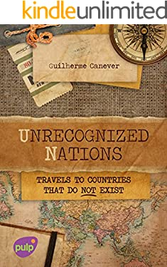 Unrecognized Nations - Travels to countries that do not Exist