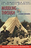 Front cover for the book Muddling through : the remarkable story of the Barr Colonists by Lynne Bowen