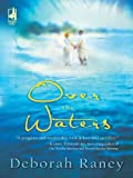Front cover for the book Over the Waters by Deborah Raney