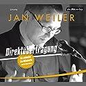 Direktübertragung: Die schönsten Live-Mitschnitte und ein Feueralarm Hörspiel von Jan Weiler Gesprochen von: Jan Weiler