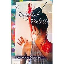 A Brighter Palette (Colors) (Volume 1)