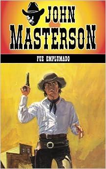 Fue Emplumado: Volume 9 por John Masterson