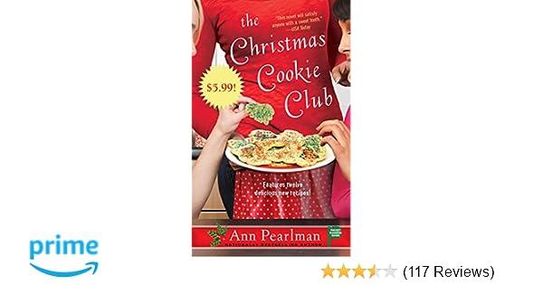 The Christmas Cookie Club A Novel Ann Pearlman 9781439159415