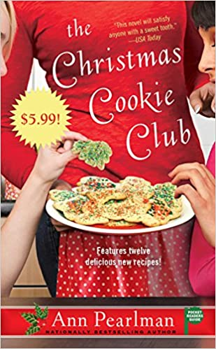 The Christmas Cookie Club A Novel Ann Pearlman 9781439159415 Amazon Books