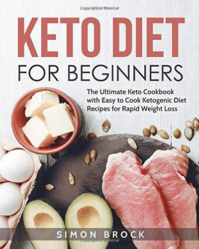 Pdf Computers Keto Diet for Beginners: The Ultimate Keto Cookbook with Easy to Cook Ketogenic Diet Recipes for Rapid Weight Loss (Keto Diet for Beginners / Keto Cookbook for Beginners - 2019 Fully Updated)