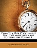 Predigten Ãœber Verschiedene Wichtige Wahrheiten Zur Gottseligkeit, Volume 5..., , 1274328993
