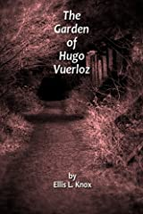The Garden of Hugo Vuerloz: An Altearth Tale Paperback