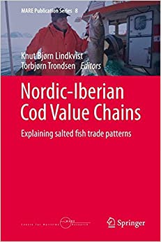 Book Nordic-Iberian Cod Value Chains: Explaining salted fish trade patterns (MARE Publication Series)