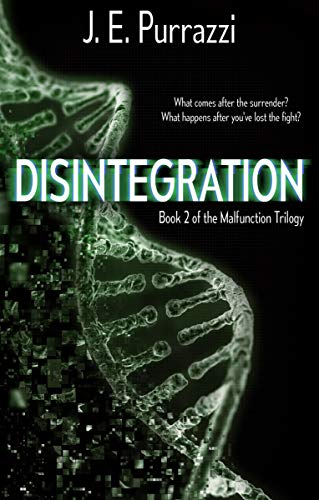 Disintegration (Malfunction Trilogy Book 2) by [Purrazzi, J.E.]