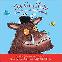 Donaldson, J: Gruffalo Touch and Feel Book My First Gruffalo: Amazon.es: Donaldson, Julia, Scheffler, Axel: Libros en idiomas extranjeros