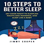 Sleep: The 10 Steps to Better Sleep | Jimmy Cooper