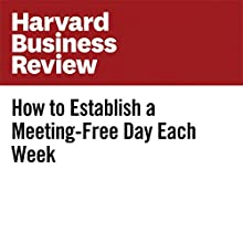 How to Establish a Meeting-Free Day Each Week Other by Elizabeth Grace Saunders Narrated by Fleet Cooper