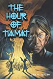 The Hour of Tiamat, Lisa M. Taylor, 146342440X