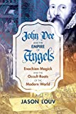 #4: John Dee and the Empire of Angels: Enochian Magick and the Occult Roots of the Modern World