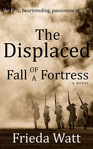 #freebooks – The Displaced: Fall of a Fortress by Frieda Watt
